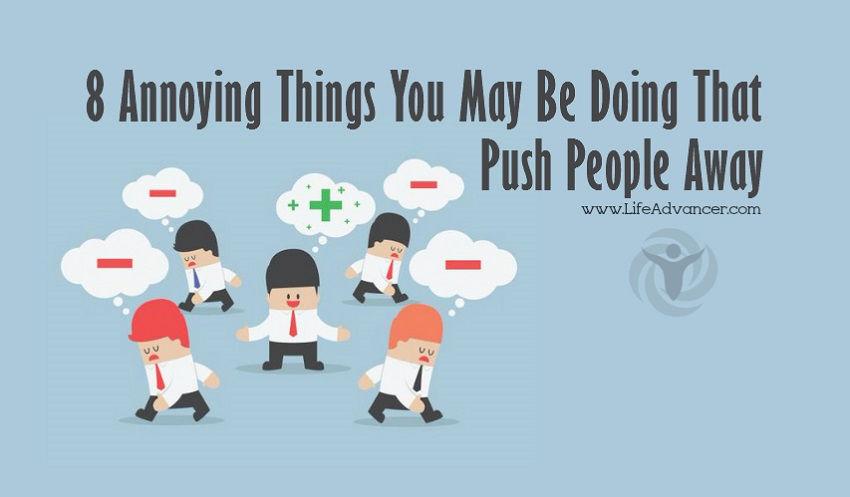 Annoying Things Push People Away
