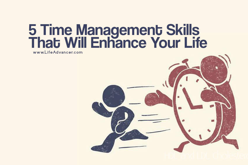 5 Time Management Skills That Will Enhance Your Life