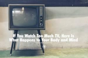 Watch Too Much TV