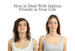 how to deal with jealous friends