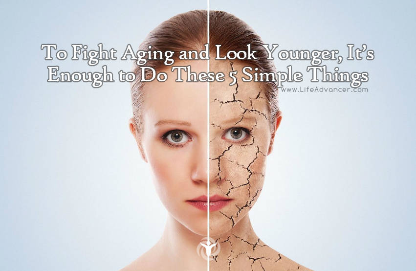 Fight Aging and Look Younger
