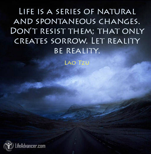 474-Life is a series of natural and spontaneous changes