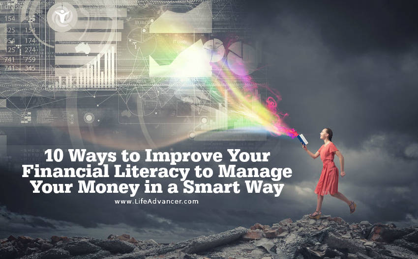 10 Ways To Improve Your Financial Literacy To Manage Your