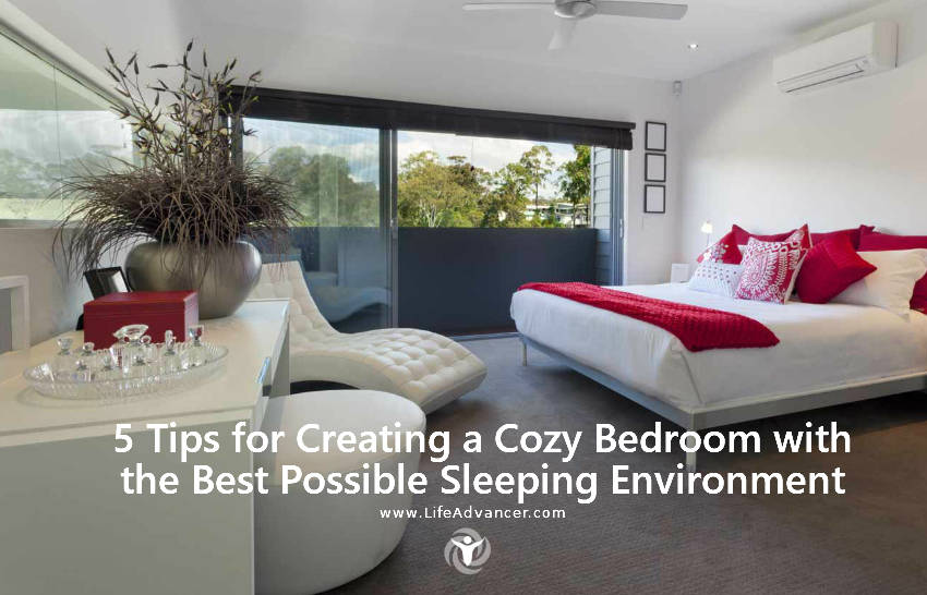 5 Tips For Creating A Cozy Bedroom With The Best Possible Sleeping  Environment