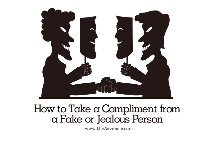 How to Take a Compliment from a Fake or Jealous Person