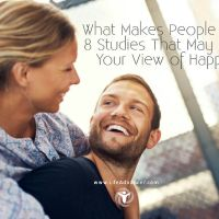 What Makes People Happy? 8 Studies That May Change Your View of Happiness