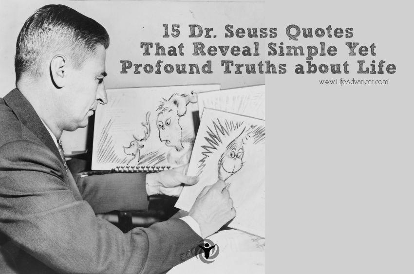 15 Dr. Seuss Quotes That Reveal Simple Yet Profound Truths about Life