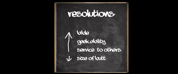 Resolutions. The Boring Kind.