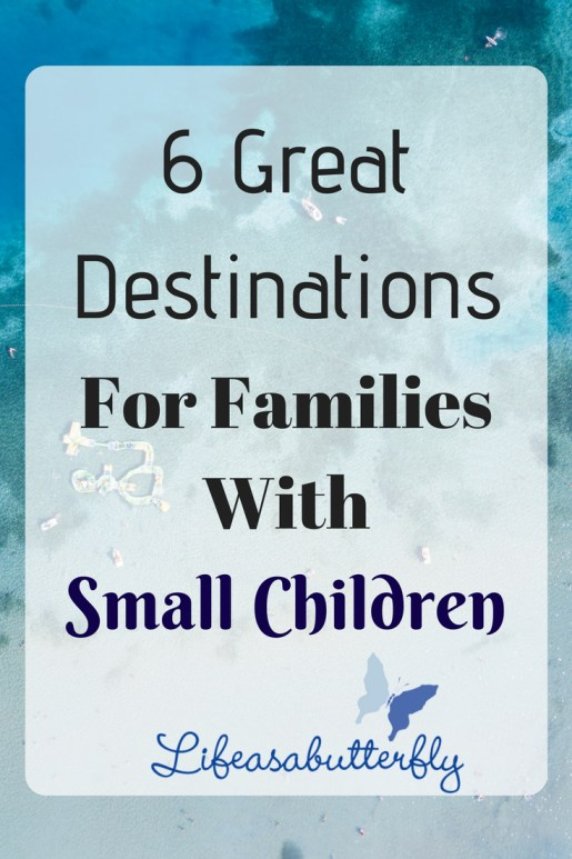 6 Great Destinations For Families With Small Children