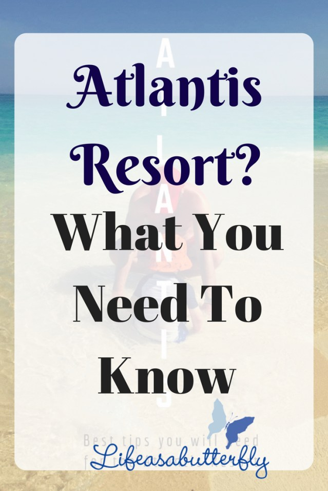Atlantis Resort? What You Need To Know