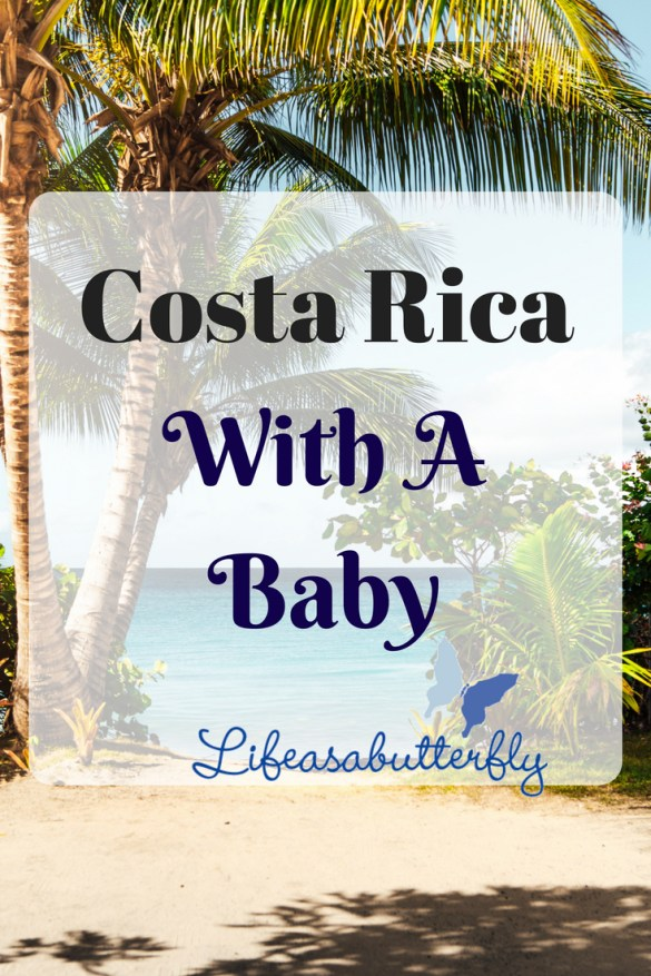 Costa Rica With A Baby