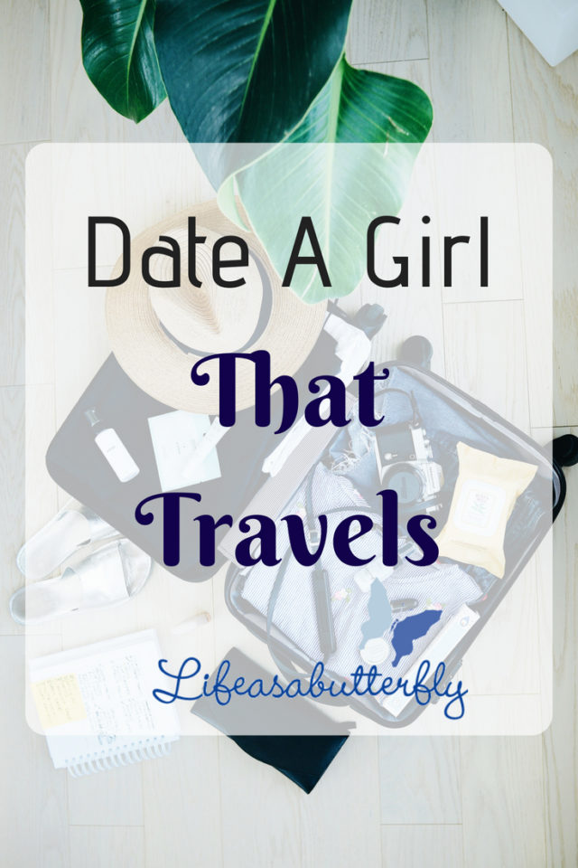Date A Girl That Travels