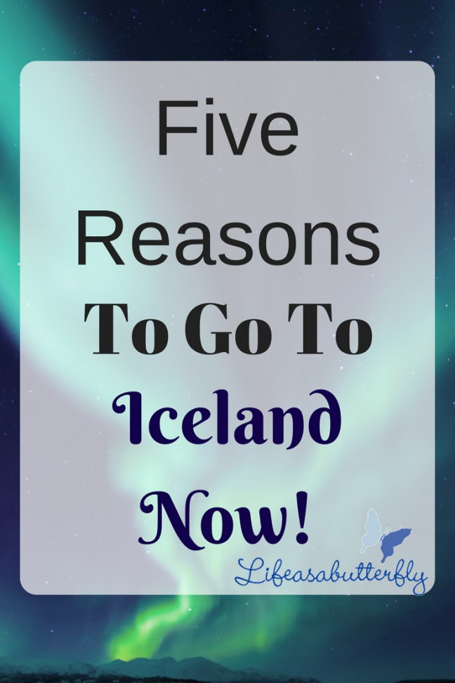 Five Reasons To Go To Iceland Now