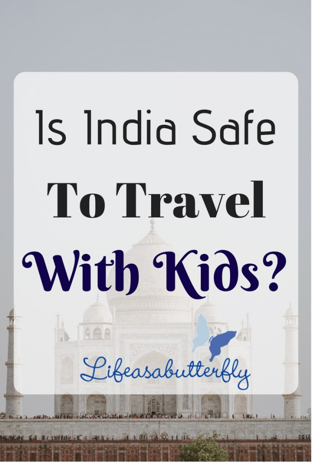 Is India Safe To Travel With Kids?