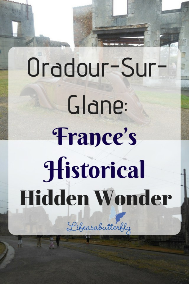 Oradour-Sur-Glane: France's historical hidden wonder