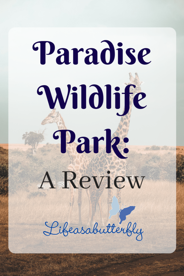 Paradise Wildlife Park: A Review