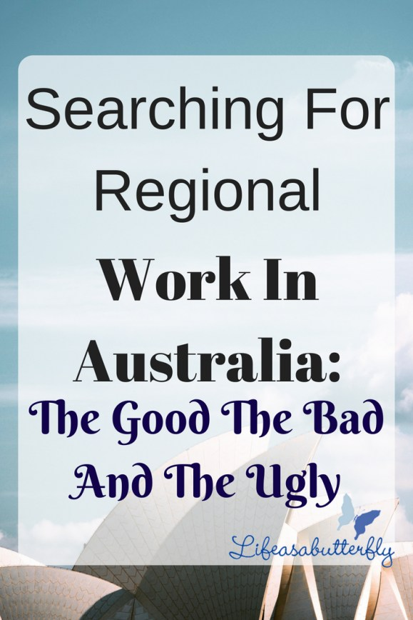 Searching for Regional Work in Australia: The Good the Bad and the Ugly