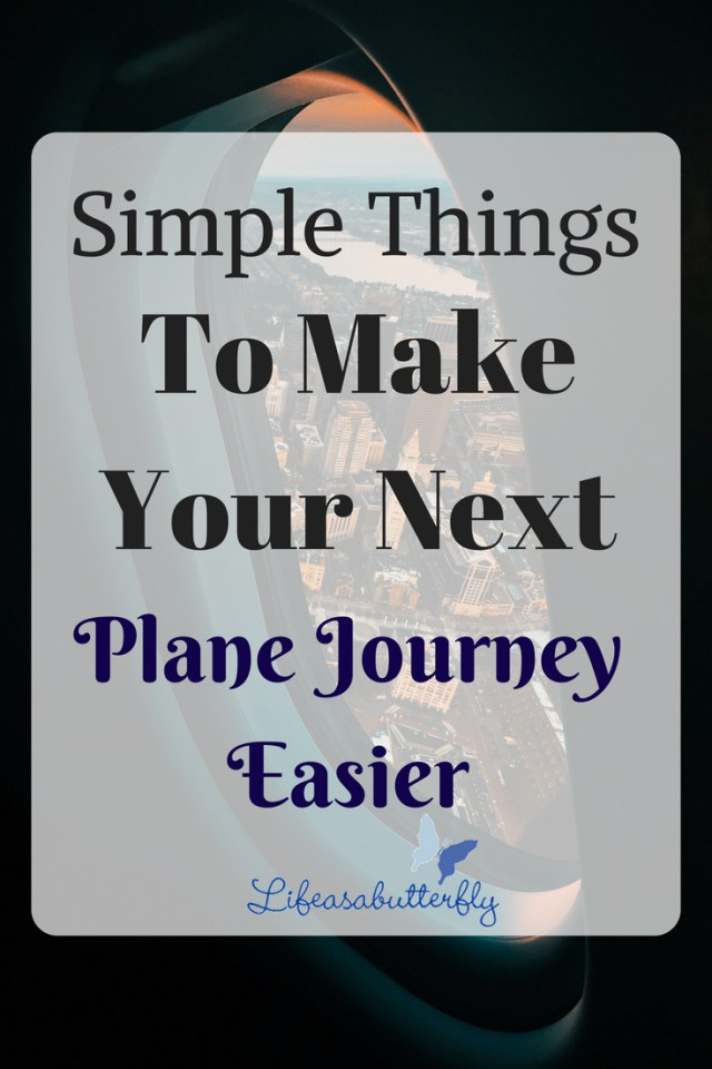 Simple Things To Make Your Next Plane Journey Easier