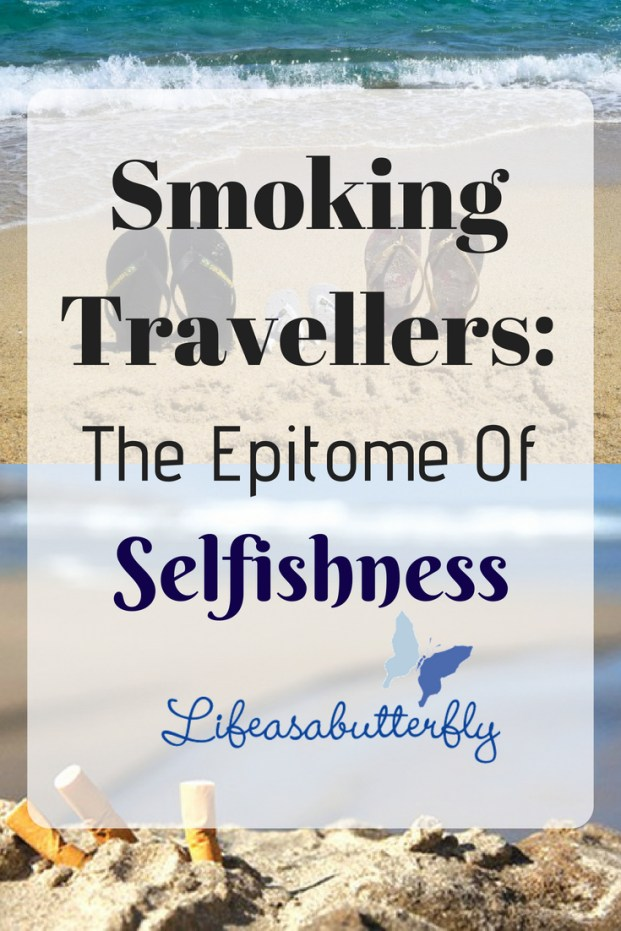 Smoking Travellers: The Epitome Of Selfishness