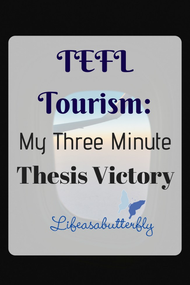 TEFL Tourism: My Three Minute Thesis Victory