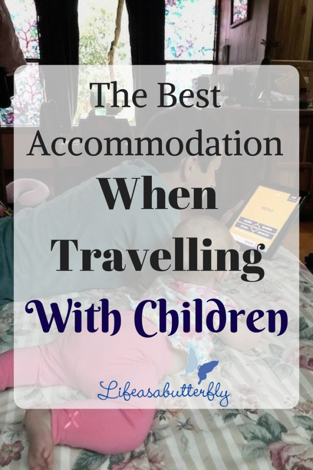 The best accommodation when travelling with children