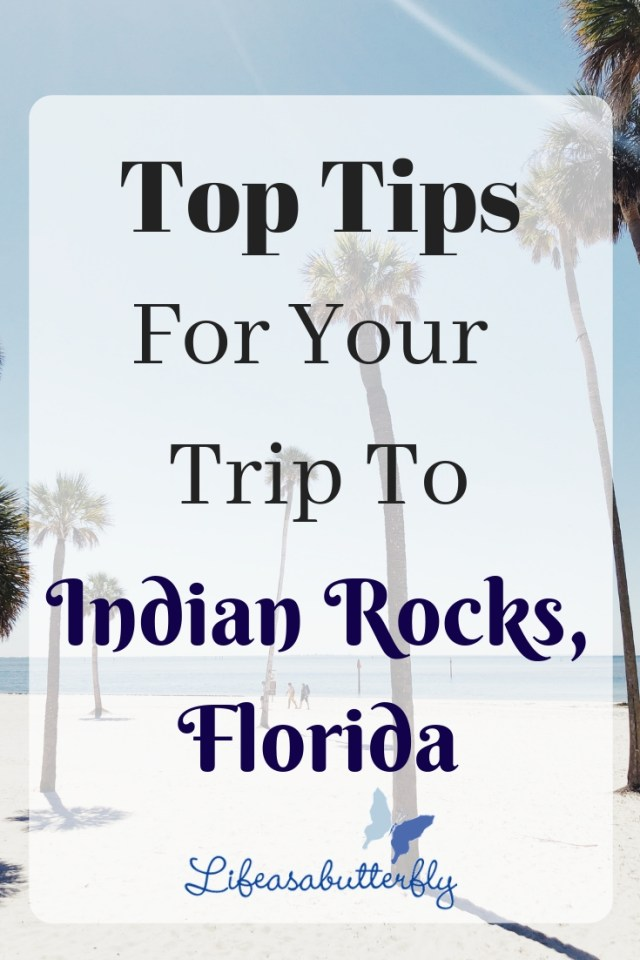Top Tips For Your Trip To Indian Rocks, Florida