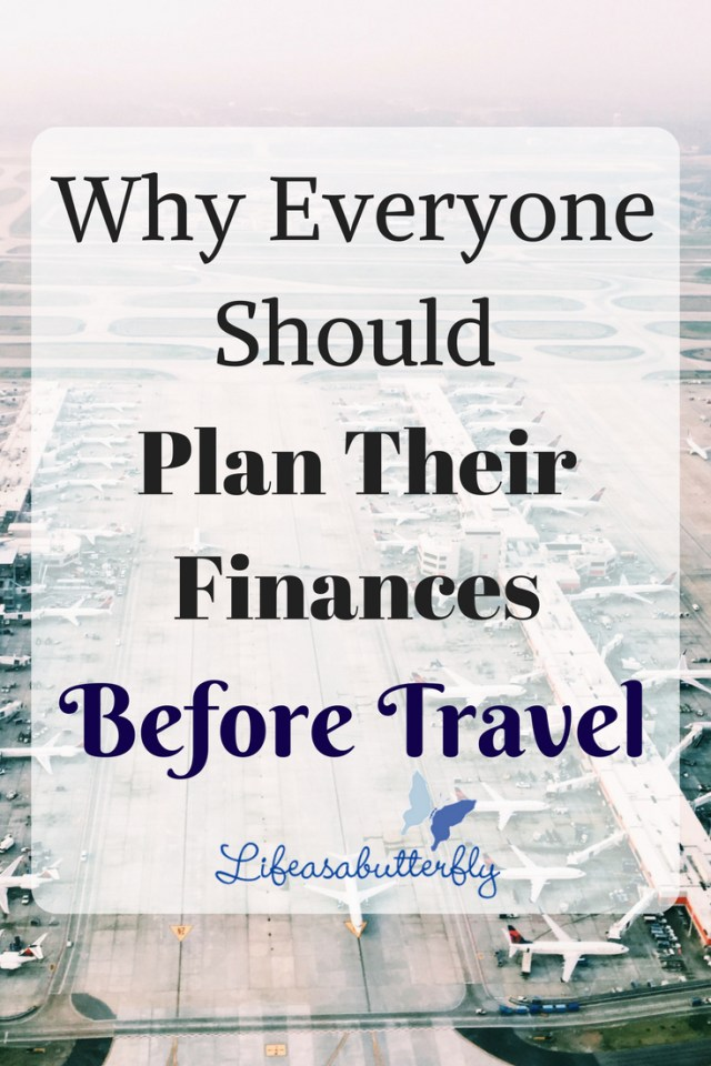 Why Everyone Should Plan Their Finances Before Travel