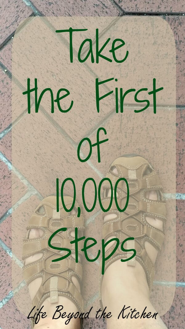 Take the First of 10,000 Steps ~ Life Beyond the Kitchen