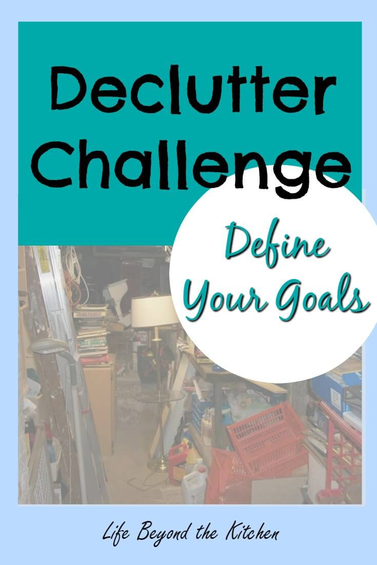 2016 Declutter Challenge ~ Define Your Goals ~ Life Beyond the Kitchen