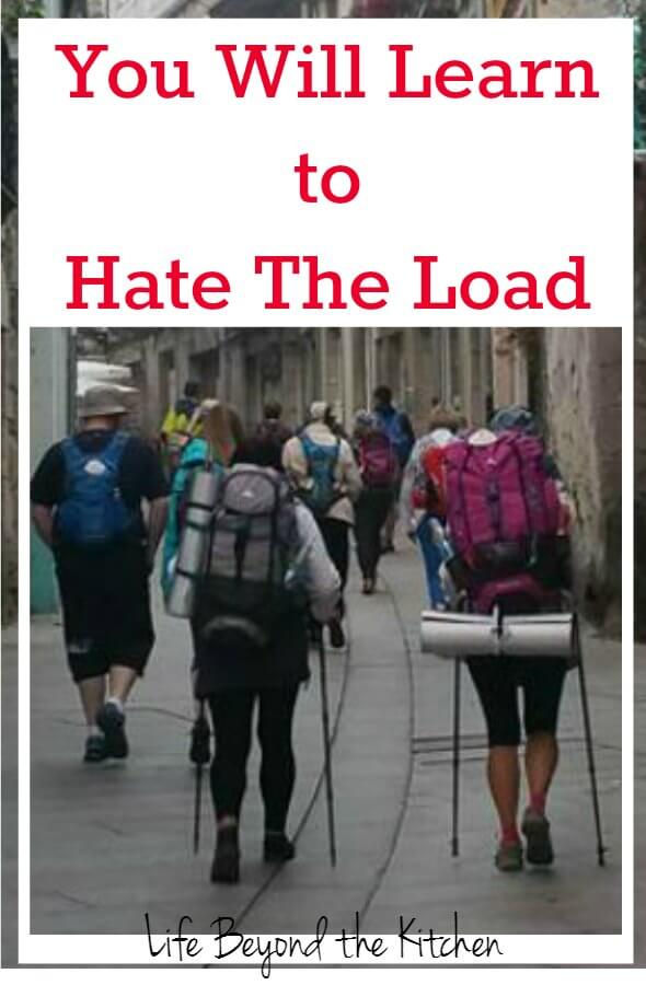 Fill your pack wisely or learn to hate the load ~ Life Beyond the Kitchen