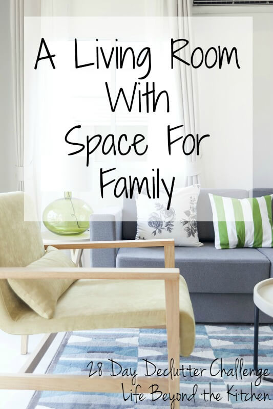 A Living Room With Space For Family ~ 28 Day Declutter Challenge ~ Life Beyond the Kitchen
