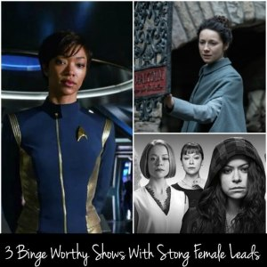 Three Binge Worthy Shows With Strong Female Characters