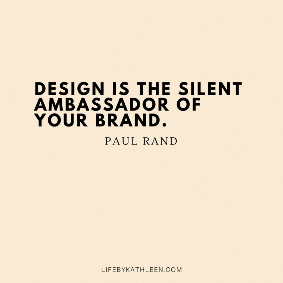 Design is the silent ambassador of your brand - Paul Rand