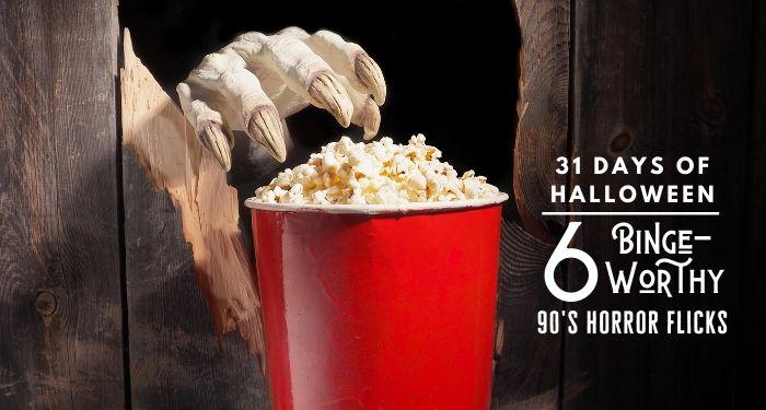 31 Days of Halloween: 6 Binge-Worthy 90's Horror Flicks