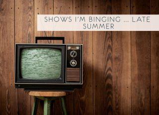 Summer Show binge