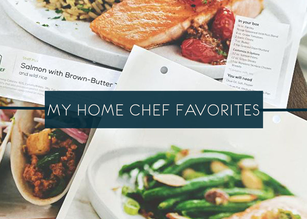 My Home Chef Favorites