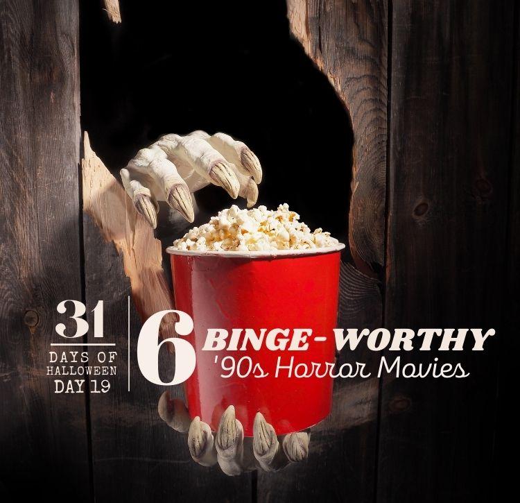 31 Days of Halloween: Day #19 … 6 Binge-Worthy '90s Horror Flicks