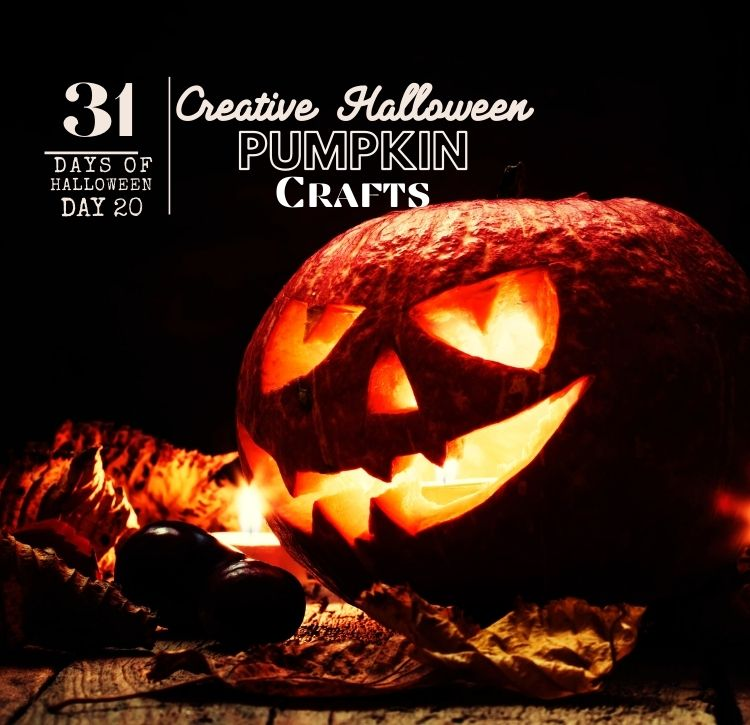 31 Days of Halloween:  Day #20 … Halloween Pumpkin Crafts