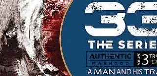 Authentic Manhood 33 The Series
