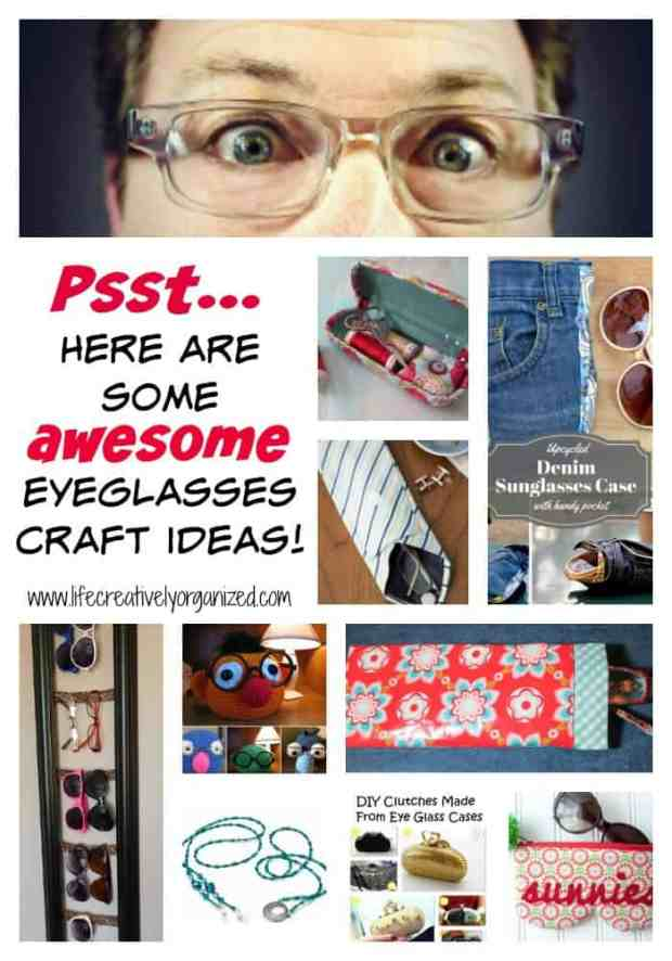 Here are 13 awesome eyeglasses craft ideas to help you keep your eyeglasses safe and also repurpose those old eyeglasses cases.