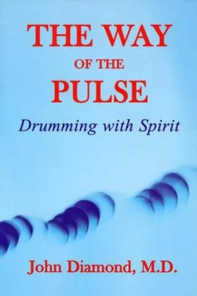 The Way of the Pulse: Drumming with Spirit