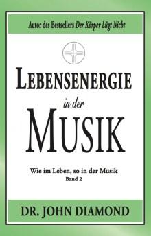 Lebensenergie in der Musik: Wie im Leben, so in der Musik (Band 2)