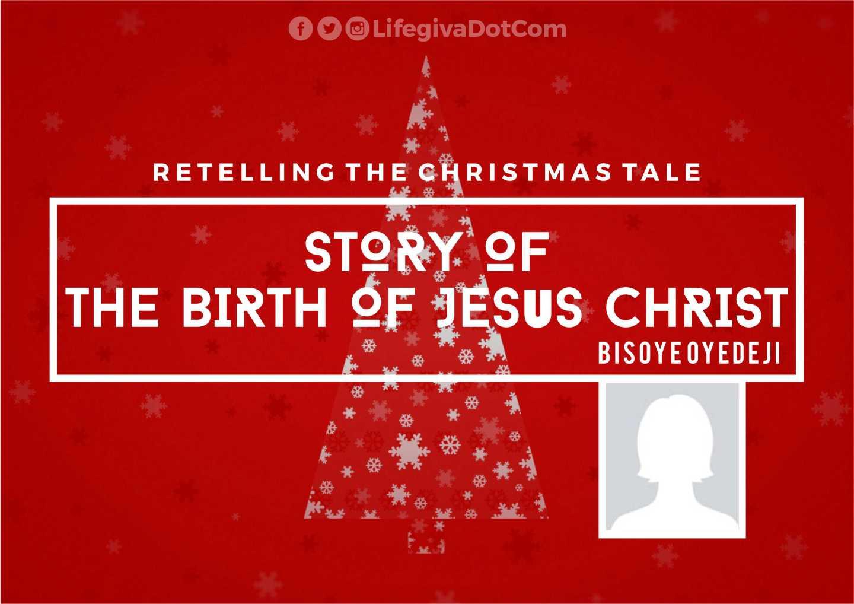 Story of the Birth of Jesus Christ - Bisoye Oyedeji
