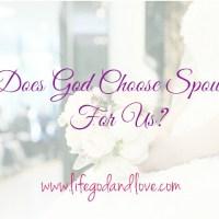 Does God Choose Spouses For Us?