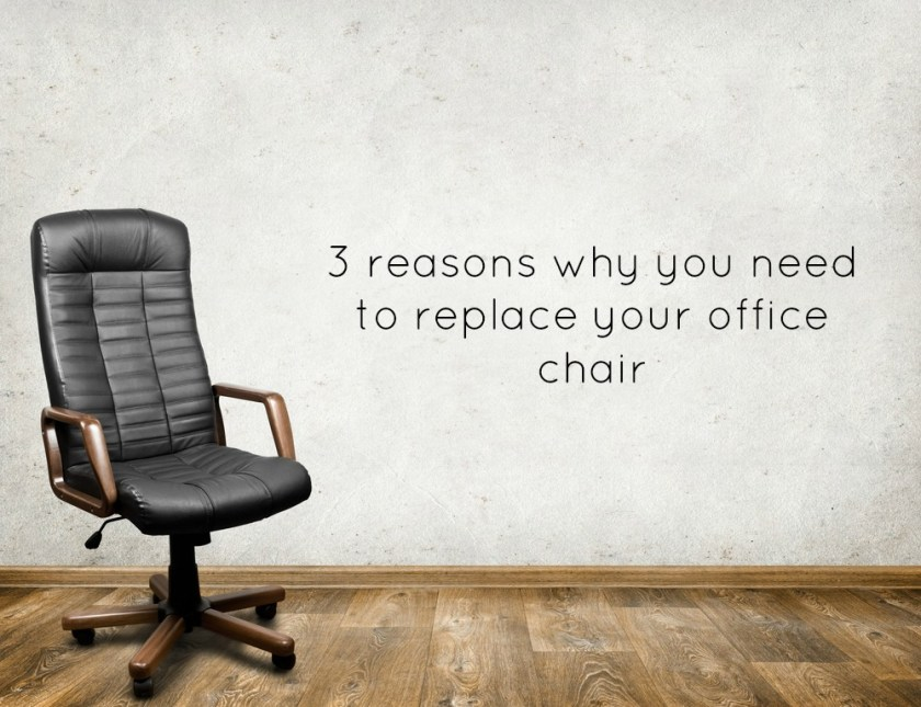 3 reasons why you need to replace your office chair life in a break down - Why you need an ergonomic chair for your home office ...