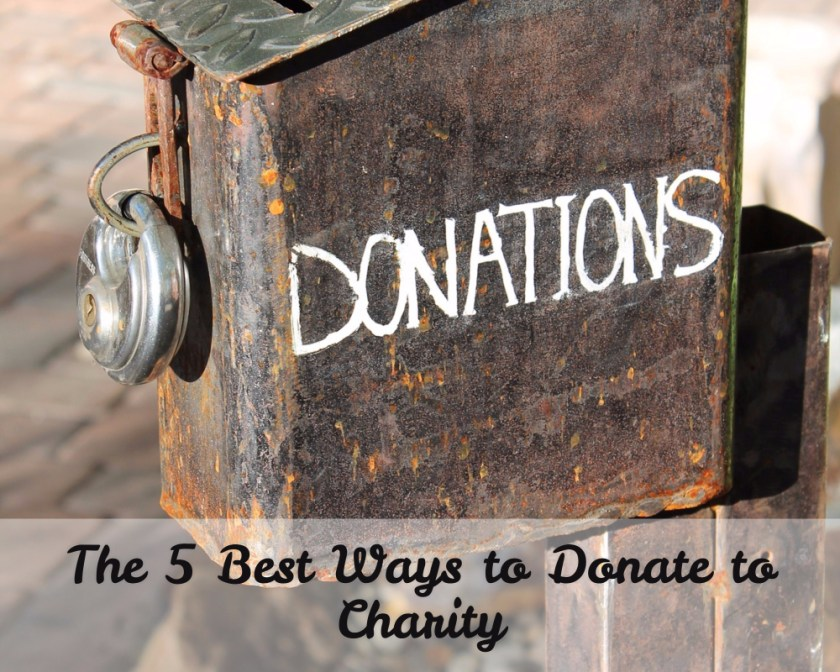 The 5 Best Ways to Donate to Charity