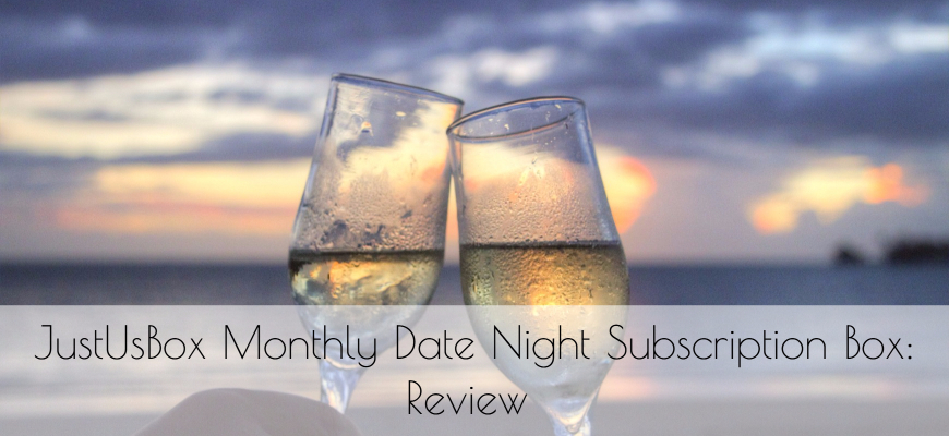 JustUsBox Monthly Date Night Subscription Box- Review