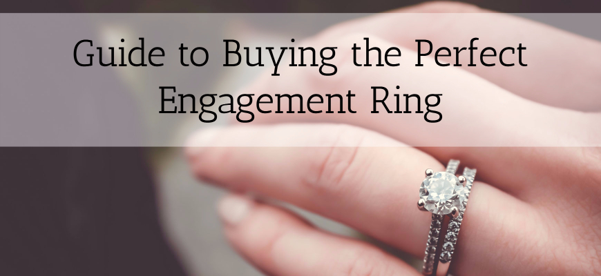 Guide to Buying the Perfect Engagement Ring