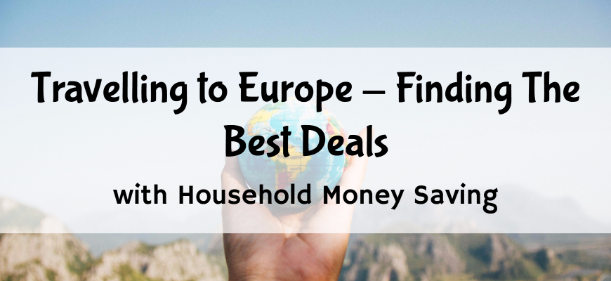 travelling to europe   finding the best deals life in a