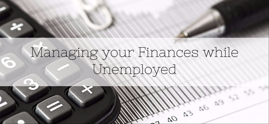 Managing your Finances while Unemployed